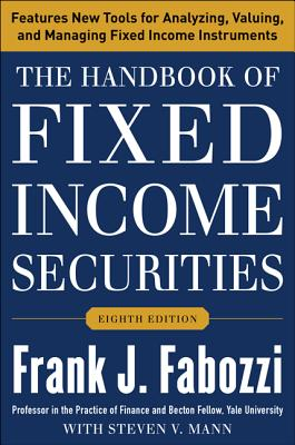 The Handbook of Fixed Income Securities By Fabozzi, Frank J./ Mann, Steven V.