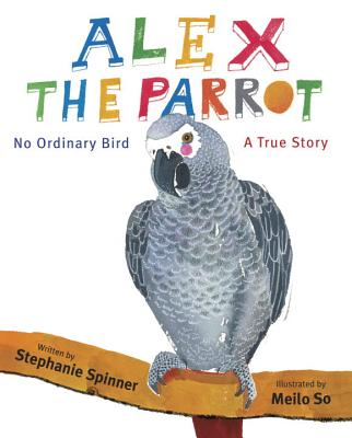 Alex the Parrot By Spinner, Stephanie/ So, Meilo (ILT)
